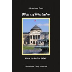 Michael von Poser, Blick auf Wiesbaden Kunst, Architektur, Politik (2014)
