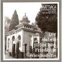 Mattiaca (Hrsg.), Die sieben jüdischen Friedhöfe Wiesbadens. (1997)