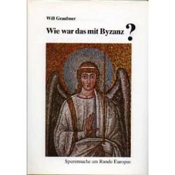 Will Graubner, Wie war das mit Byzanz. Spurensuche am Rande Europas (1990)