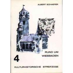 Albert Schaefer,  Rund um Wiesbaden 4. Kulturhistorische Streifzüge. Fahrten zum Nahetal, Hunsrück und Mittelrhein (1977)