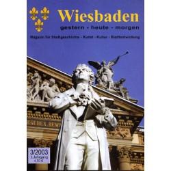 Wiesbaden. Gestern, Heute, Morgen. Heft 3/2003