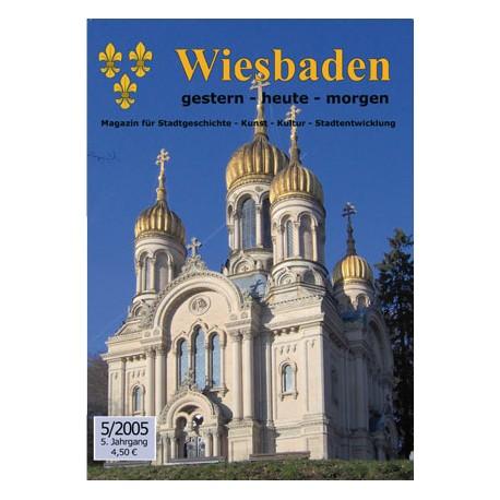 Wiesbaden. Gestern, Heute, Morgen. Heft 5/2005