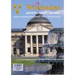 Wiesbaden. Gestern, Heute, Morgen. Heft 7/2007