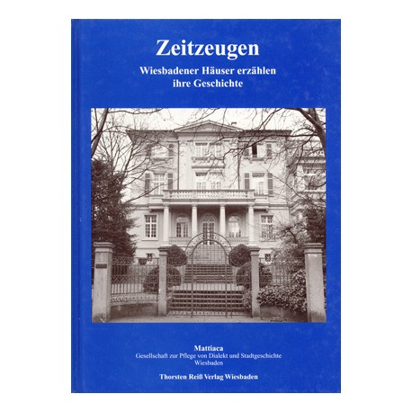 Mattica (Hrsg.), Zeitzeugen. Wiesbadener Häuser erzählen ihre Geschichte (1996), ebook