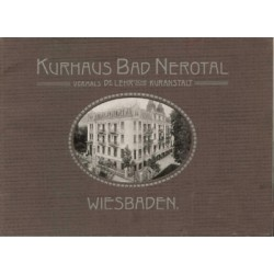 Kurhaus Bad Nerotal. Vormals die Lehr'sche Kuranstalt