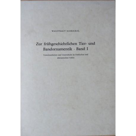 W. Schrickel, Zur frühgeschichtlichen Tier- und Bandornamentik. Band I (1979)