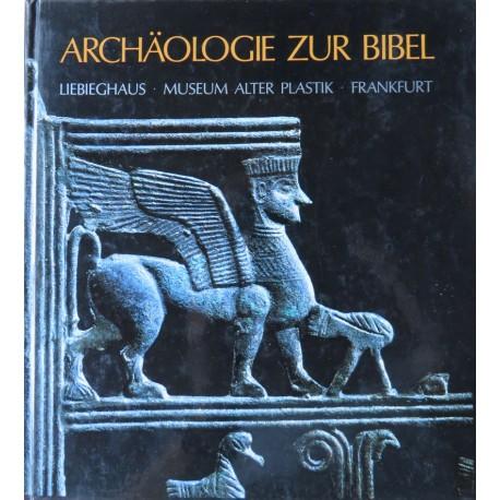 Archäologie zur Bibel. Kunstschätze aus den biblischen Ländern (1981)