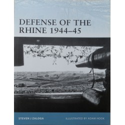 Steven J. Zaloga, Defense of the Rhine 1944-45. Osprey Fortress 102, 2011