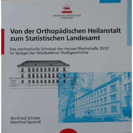 W. Schüler und M. Sprandl, Von der Orthopädischen Heilanstalt zum Statistischen Landesamt (1996)