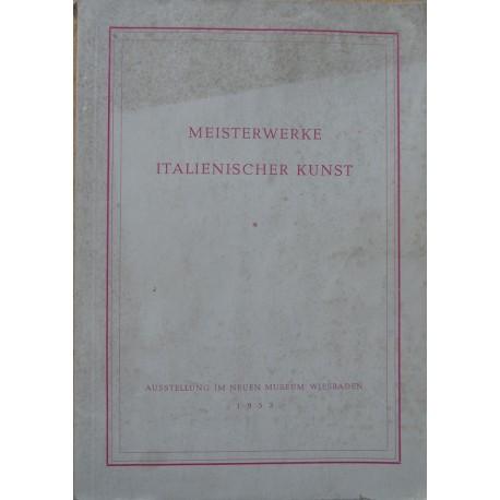 Meisterwerke italienischer Kunst. Ausstellung im neuen Museum Wiesbaden 1953