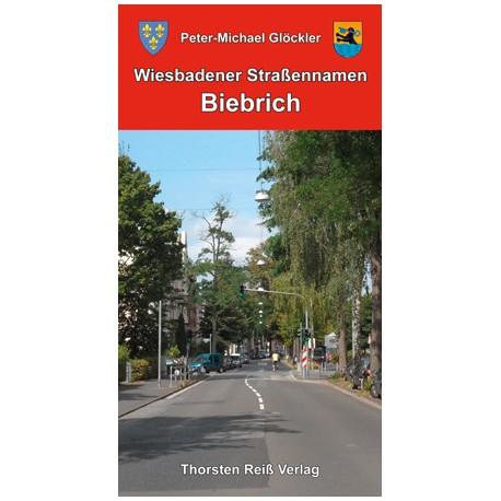 Peter-Michael Glöckler, Wiesbadener Straßennamen. Biebrich (2012)