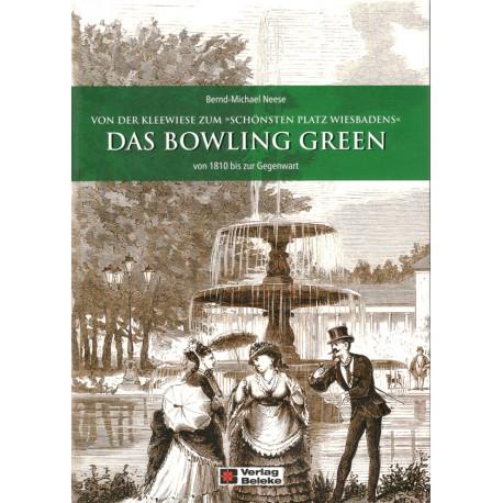 Bernd-Michael Neese, Das Bowling Green. Von 1810 bis zur Gegenwart (2017)