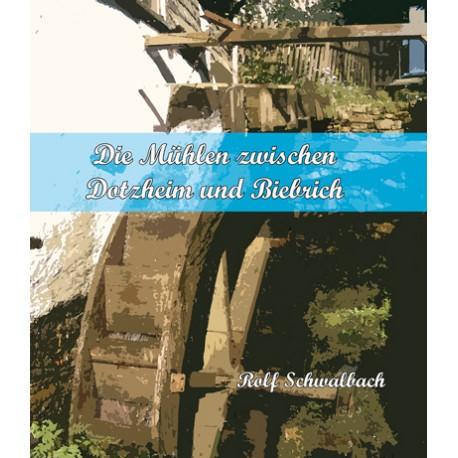Rolf Schwalbach, Die Mühlen zwischen Dotzheim und Biebrich (2011)