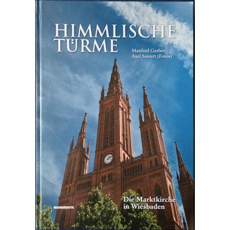 M. Gerber, A. Sawert, Himmlische Türme. Die Marktkirche in Wiesbaden (2012)