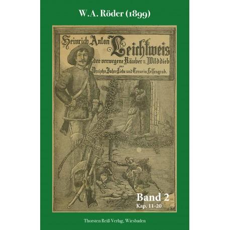 W.A. Röder, Heinrich Anton Leichtweiß, der verwegene Räuber und Wilddieb (1899), Band 2