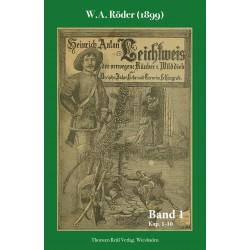 W.A. Röder, Heinrich Anton Leichtweis, der verwegene Räuber und Wilddieb (1899), Band 1