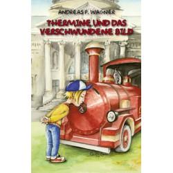 Andreas P. Wagner, THermine und das verschwundene Bild (2007)