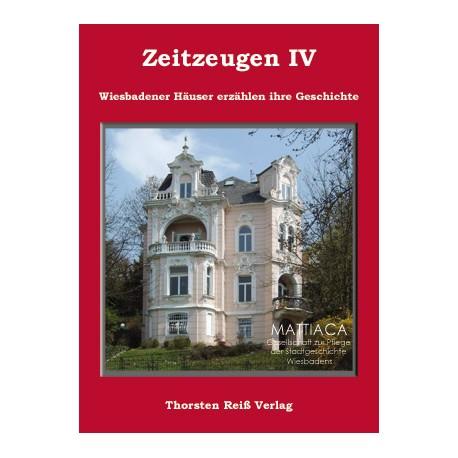 Mattiaca, Gesellschaft zur Pflege der Stadtgeschichte Wiesbadens,   Zeitzeugen IV (2007)