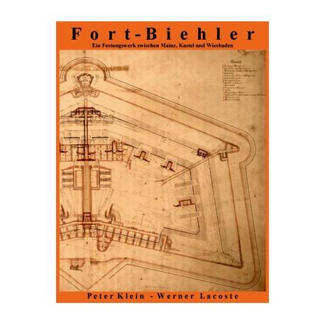 Peter Klein, Werner Lacoste, Fort-Biehler. Ein Festungswerk zwischen Mainz, Kastel und Wiesbaden (2005)