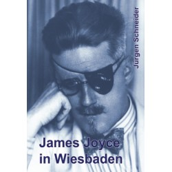 Jürgen Schneider, James Joyce in Wiesbaden (2005)